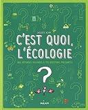 C'est quoi, l'écologie ? / Jacques Azam | Azam, Jacques (1961-....) - Illustrateur. Auteur