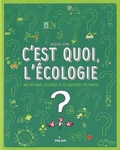 """Afficher """"C'est quoi, l'écologie ?"""""""