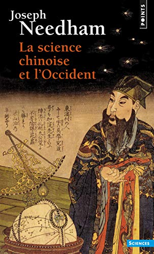 La Science chinoise et l'Occident par Joseph Needham