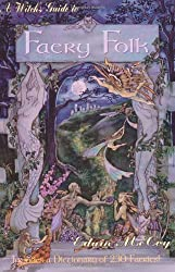 A Witch's Guide to Faery Folk: How to Work with the Elemental World (Llewellyn's New Age) by Edain McCoy (2002-09-08)