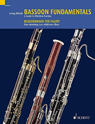 Bassoon Fundamentals: A Guide to Effective Practice. Fagott.