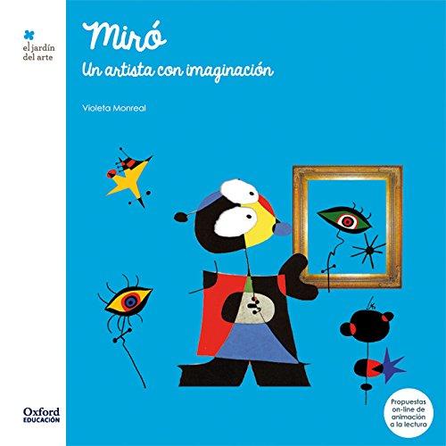 Miró: Un artista con imaginación (El Jardín de Los Libros)