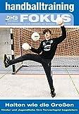 Handballtraining Fokus: Halten wie die Großen - Kinder und Jugendliche fürs Torwartspiel begeistern