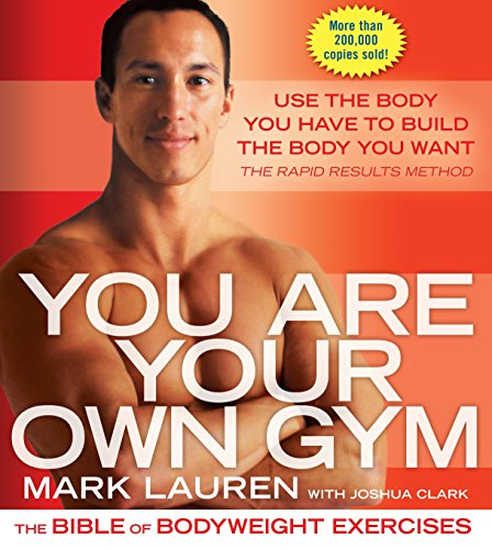 You Are Your Own Gym: The Bible of Bodyweight Exercises por Mark Lauren