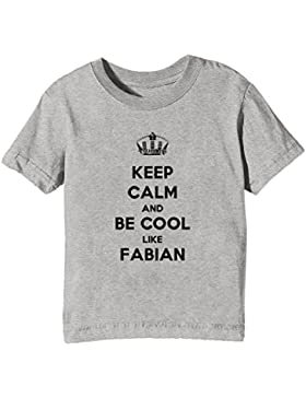 Keep Calm And Be Cool Like Fabian Bambini Unisex Ragazzi Ragazze T-Shirt Maglietta Grigio Maniche Corte Tutti...