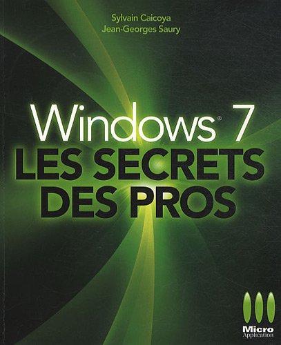 Windows 7, Les secrets des pros