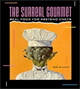The Surreal Gourmet: Real Food for Pretend Chefs