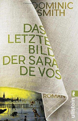 Dominic Smith: Das letzte Bild der Sara de Vos