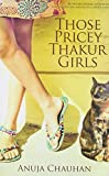 download ebook those pricey thakur girls by chauhan (21-jan-2013) paperback pdf epub