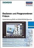 Bedienen und Programmieren Fräsen: Weiterbildung CNC mit SINUMERIK Operate