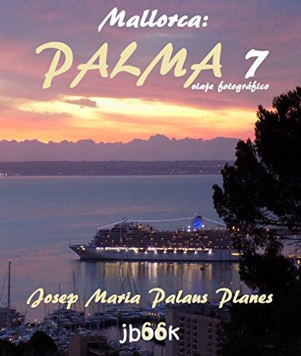 Descargar Libro Mallorca: Palma ·7· (viaje fotográfico) de JOSEP MARIA PALAUS PLANES