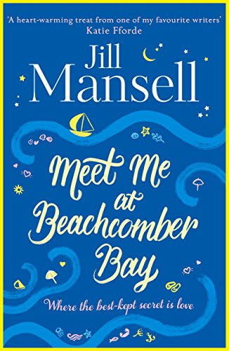 Meet Me at Beachcomber Bay: The feel-good bestseller you have to read this summer by [Mansell, Jill]