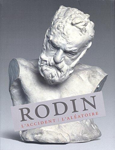 Rodin : L'accident. L'aléatoire