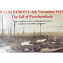 Battlefront: 6th November 1917 : The Fall of Passchendaele : 19 Documents