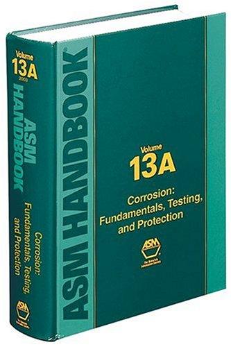 asm-handbook-volume-13a-fundamentals-testing-and-protection-corrosion-fundamentals-testing-and-prote