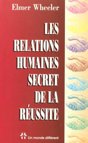 Les relations humaines : Secret de la r�...