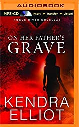 On Her Father's Grave (Rogue River Novella) by Kendra Elliot (2015-10-27)