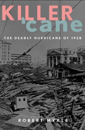 Killer 'Cane: The Deadly Hurricane of 1928 (Cane Hurricane)