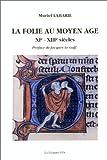 La folie au Moyen Age, XIe-XIIIe siècles