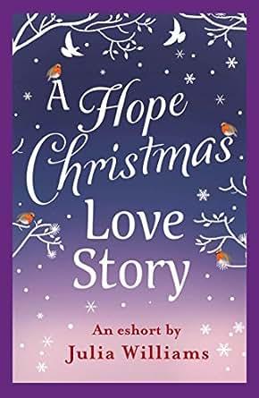A Hope Christmas Love Story eBook: Julia Williams: Amazon.co.uk ...