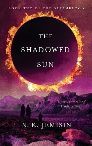 The Shadowed Sun: Dreamblood: Book 2