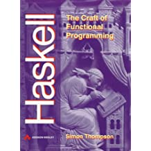 Haskell: Craft Functional Programming: The Craft of Functional Programming (International computer science series)