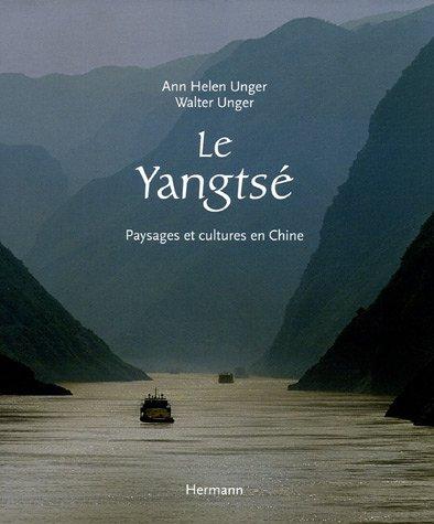 Le Yangtsé : Paysages et cultures en Chine par Ann-Helen Unger, Walter Unger