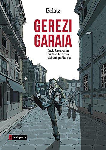 Gerezi garaia: Lucio Urtubiaren biografia ilustratua (Amaiur) por Mikel Aingeru Santos Martinez