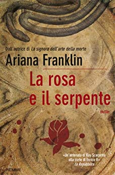 La rosa e il serpente (Bestseller Vol. 195) di [Franklin, Ariana]