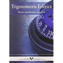 Trigonometría esférica. Teoría y problemas resueltos