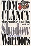 Shadow Warriors: Inside the Special Forces (Study in Command) by Tom Clancy (2002-02-01)