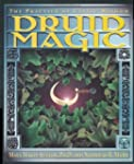 Druid Magic: The Practice of Celtic W...