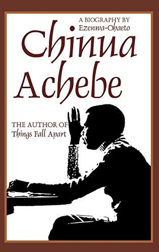 Chinua Achebe: A Biography by Ezenwa-Ohaeto (1997-10-22)