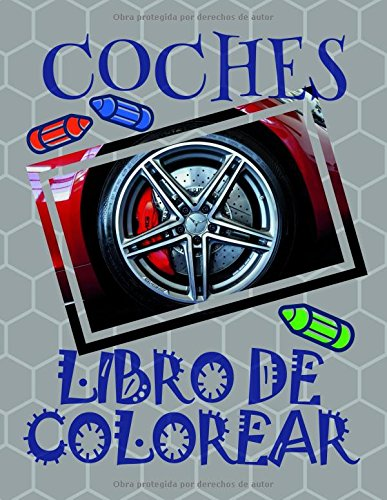 Libro de Colorear Coches ✎: Libro de Colorear Carros Colorear Niños 3-9 Años! ✌ (Libro de Colorear Coches - A SERIES OF COLORING BOOKS) por Alexandr Martin
