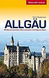 Reiseführer Allgäu: Mit Neuschwanstein, Oberschwaben und Allgäuer Alpen (Trescher-Reihe Reisen)
