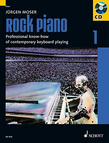 Rock Piano: Professional know-how of contemporary keyboard-playing. Band 1. Klavier oder Keyboard. Ausgabe mit CD. (Modern Piano Styles) -