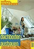 Dachboden ausbauen