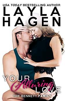 Your Alluring Love (The Bennett Family Book 6) (English Edition) von [Hagen, Layla]