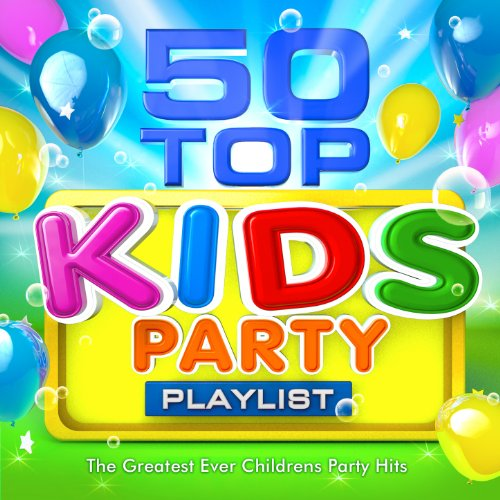50 Top Kids Party Playlist - T...