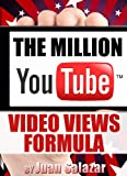 The Million YouTube Video Views Proven Formula (The Home Entrepreneur)