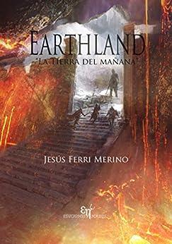 Earthland: La Tierra del Mañana de [Merino, Jesús Ferri]