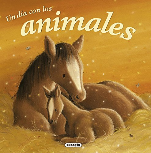 Un dia con los animales / A day with the animals