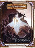 Ghostwalk (Dungeons & Dragons Campaign Option)