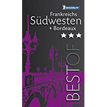 MICHELIN Reiseführer BEST OF Frankreichs Südwesten: und Bordeaux (MICHELIN Best of)