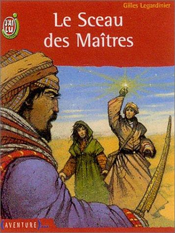 Le Sceau des Maîtres par Gilles Legardinier