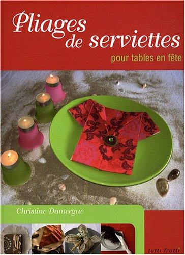 Pliages de serviettes pour tables en fête par Christine Domergue