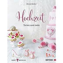 Hochzeit - Torten und mehr: Sweet Wedding