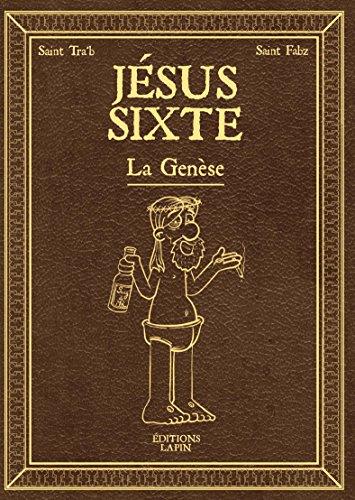 Jésus Sixte: La Genèse