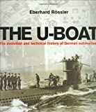 The U-boat: The evolution and technical history of German Submarines (Cassell Military Trade Books)