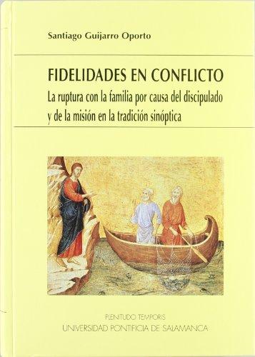 fidelidades-en-conflicto-la-ruptura-con-la-familia-por-causa-del-discipulado-y-de-la-mision-en-la-tr